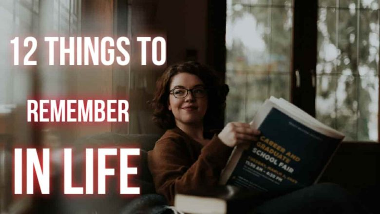 12 things to remember in life