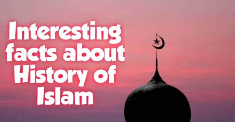 Interesting facts about History of Islam