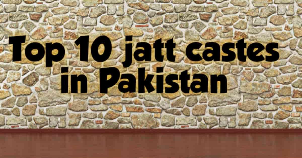 Top 10 Jatt castes in Pakistan