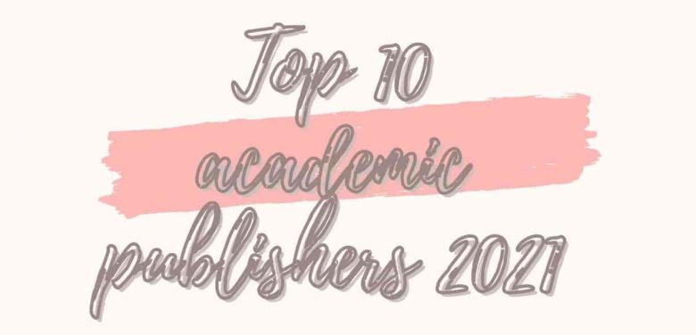 Top 10 academic publishers 2021