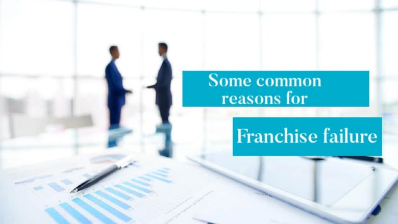 Some Common Reasons for Franchise Failure