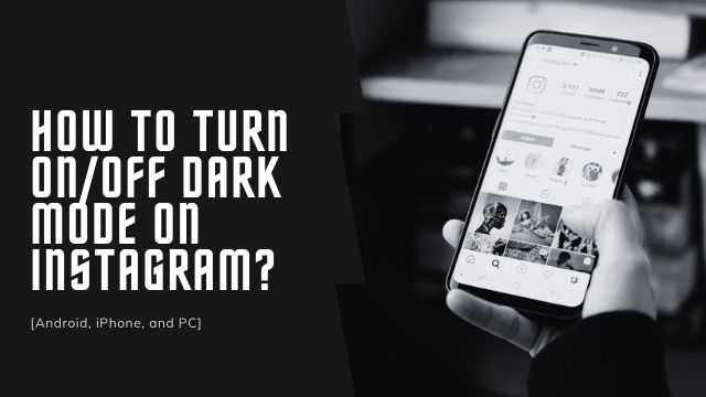 How to turn on/off dark mode on Instagram 2021
