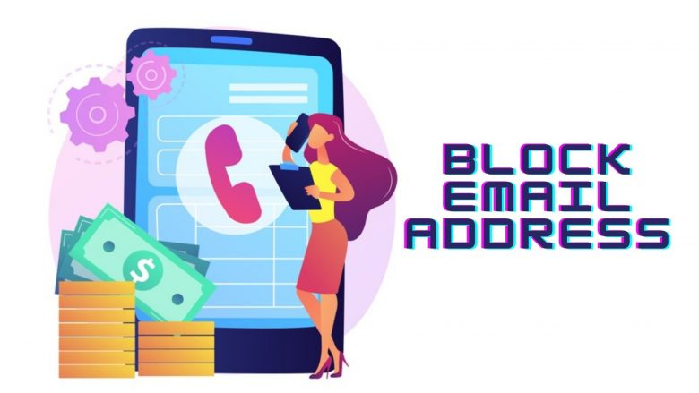 How Can You Block an Email Address 2021